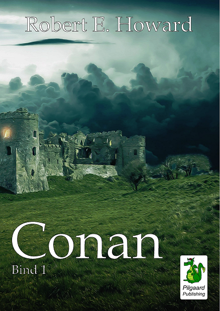 Conan. Bind 1: Robert E. Howard