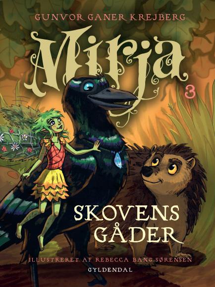 Mirja 3 Skovens gåder af Gunvor Ganer Krejberg
