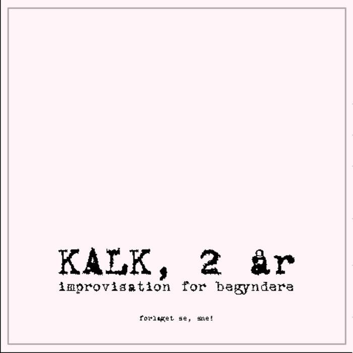 2002, KALK 2år, Improvisation for begyndere