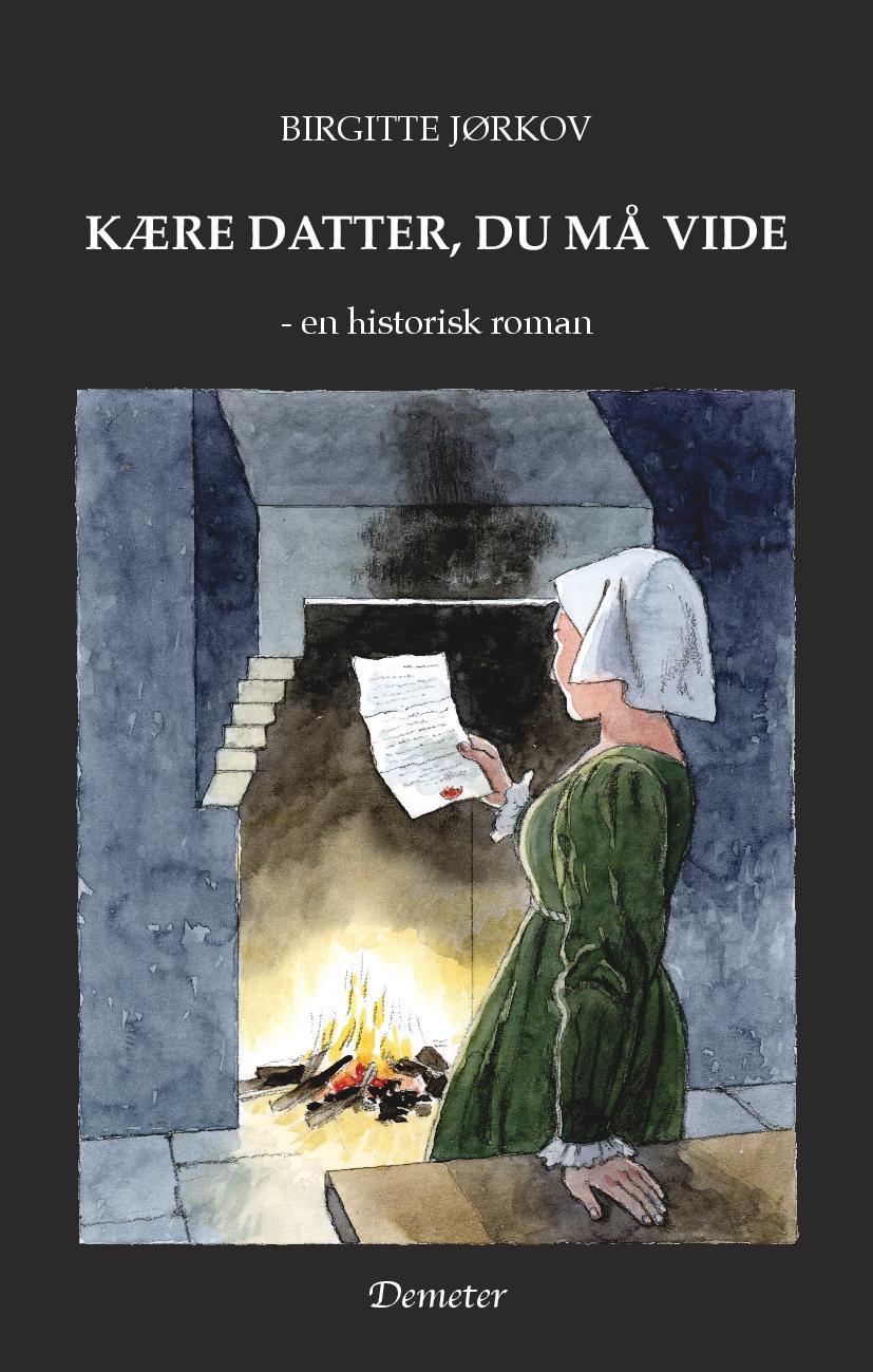 Kære datter, du må vide – en historisk roman