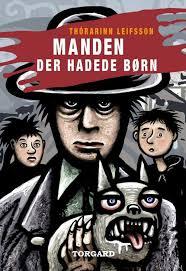 Thórarinn Leifsson: Manden der hadede børn (Nomineret til Nordisk Råds børne- og ungdomslitteraturpris 2015)