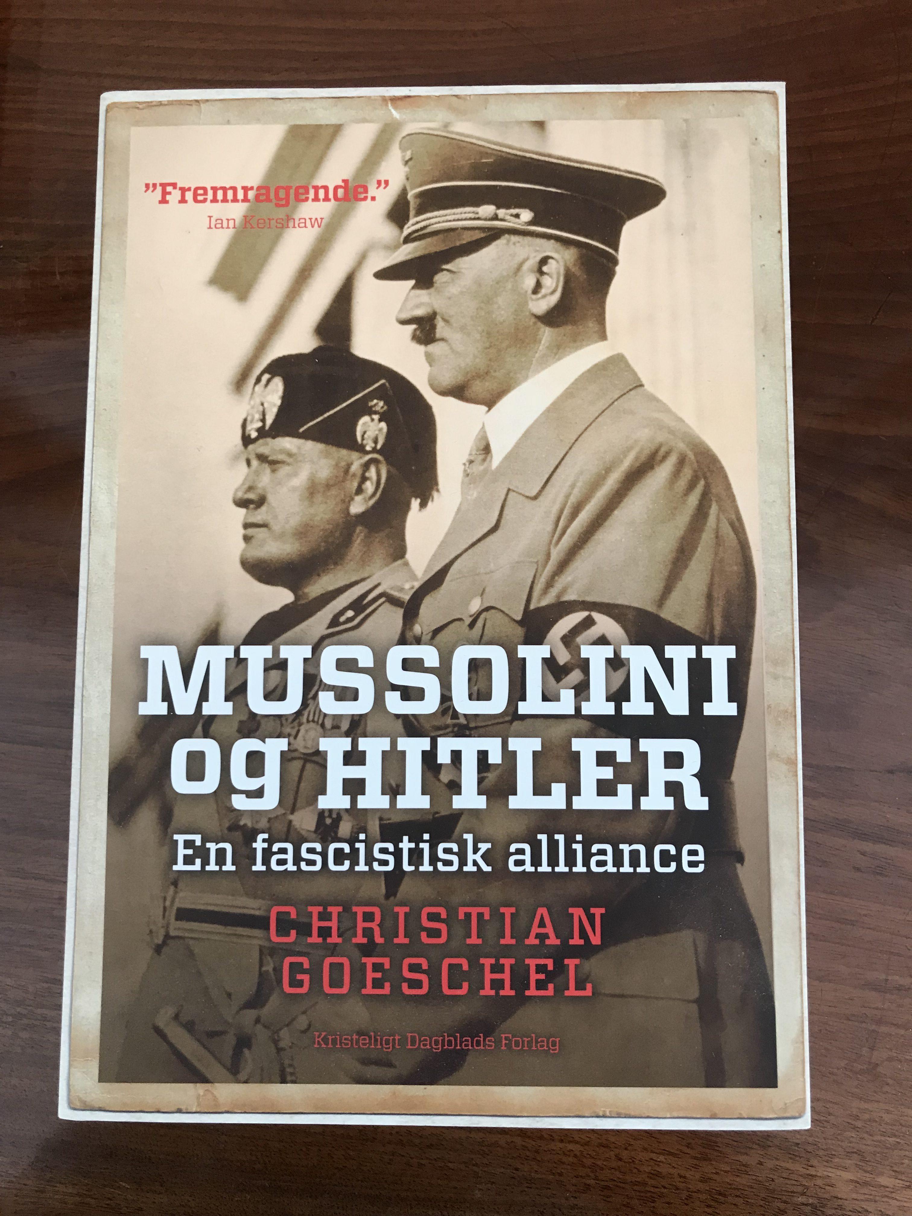 Christian Goeschel: Mussolini og Hitler. En fascistisk alliance