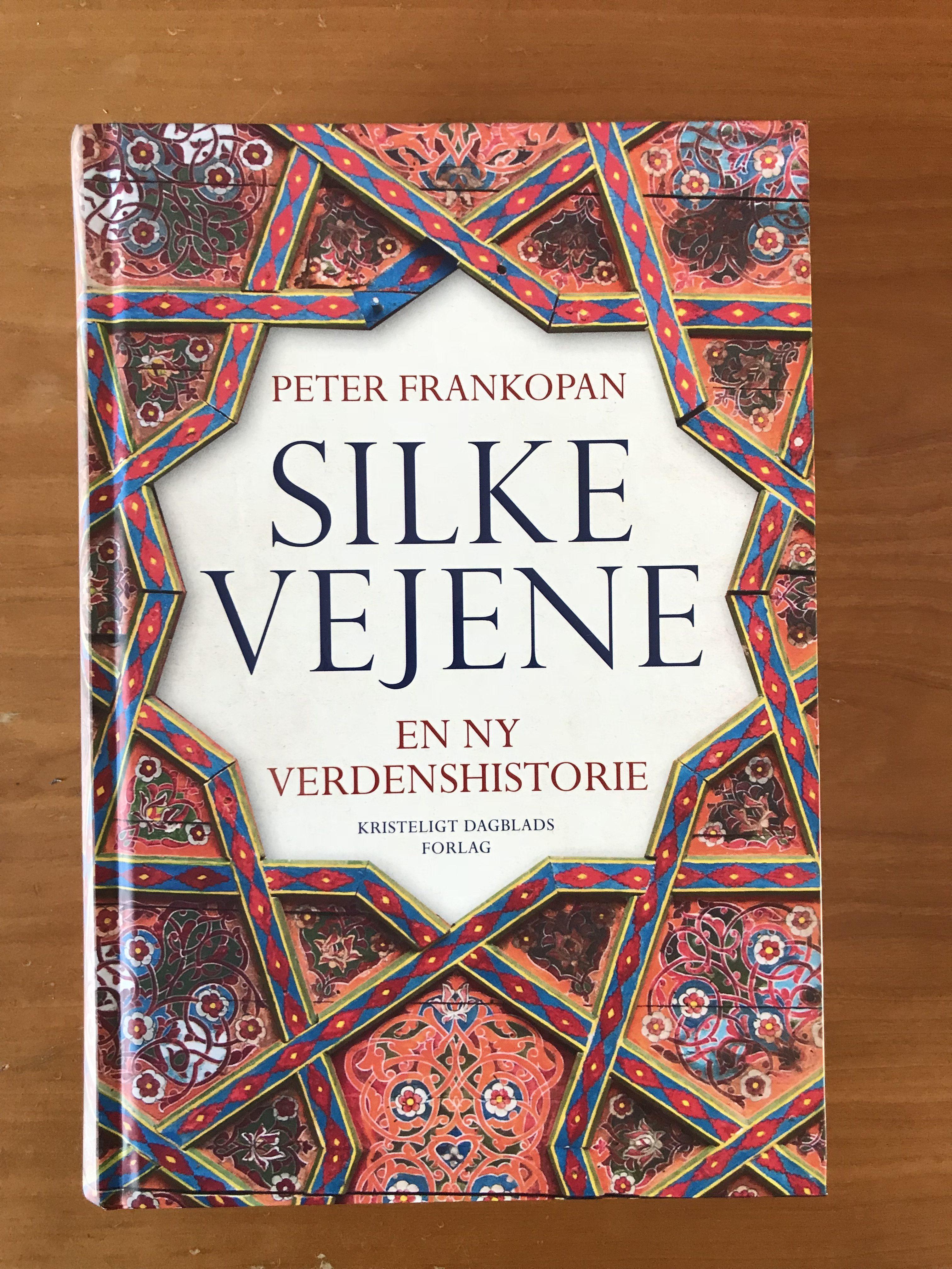 Peter Frankopan: Silkevejene. En ny verdenshistorie