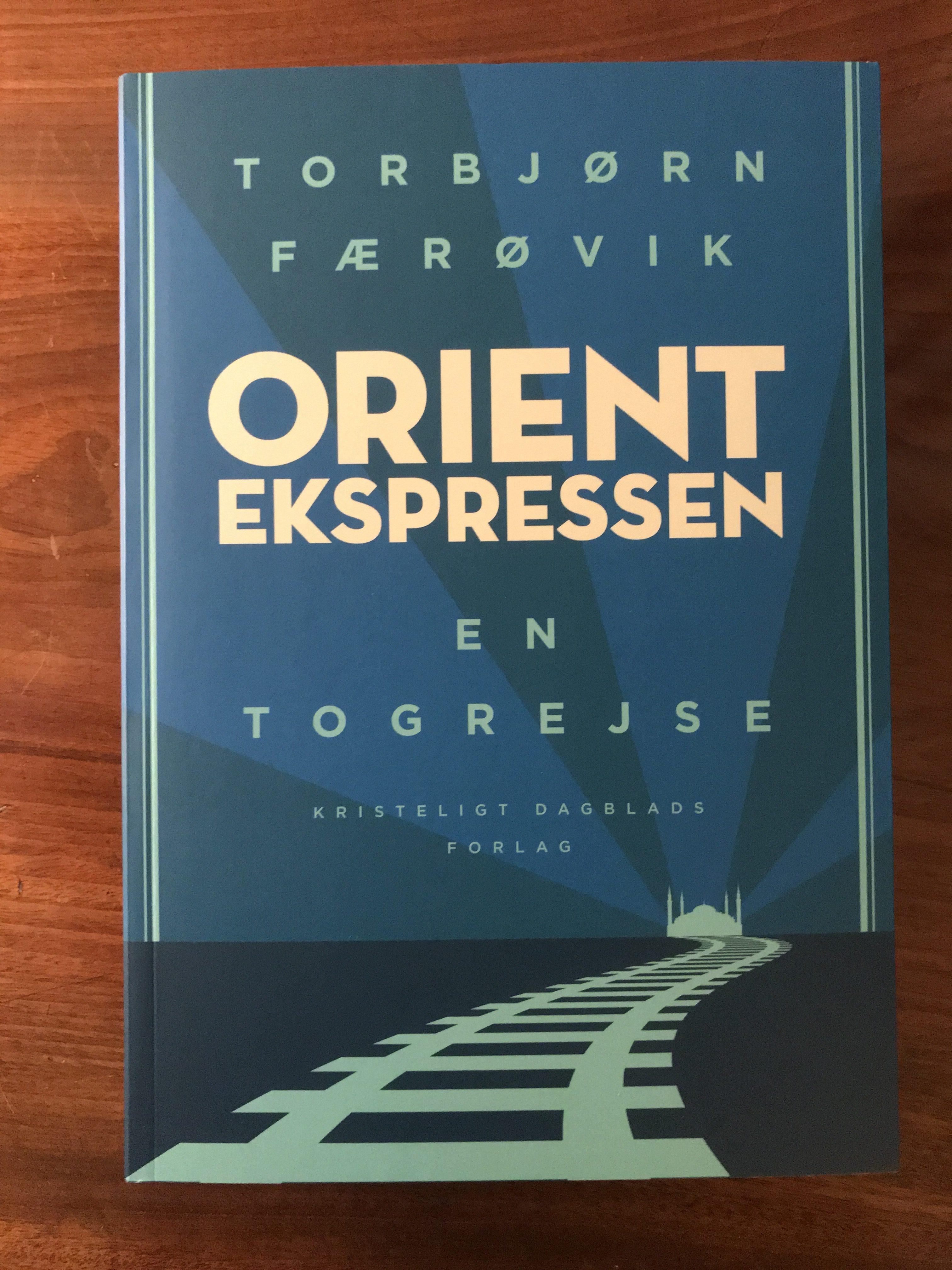 Torbjørn Færøvik: Orientekspressen. En togrejse