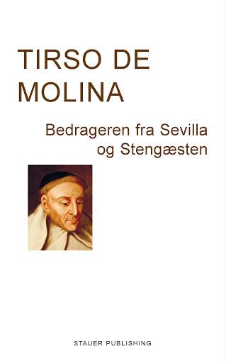 Tirso de Molina: Bedrageren fra Sevilla og Stengæsten