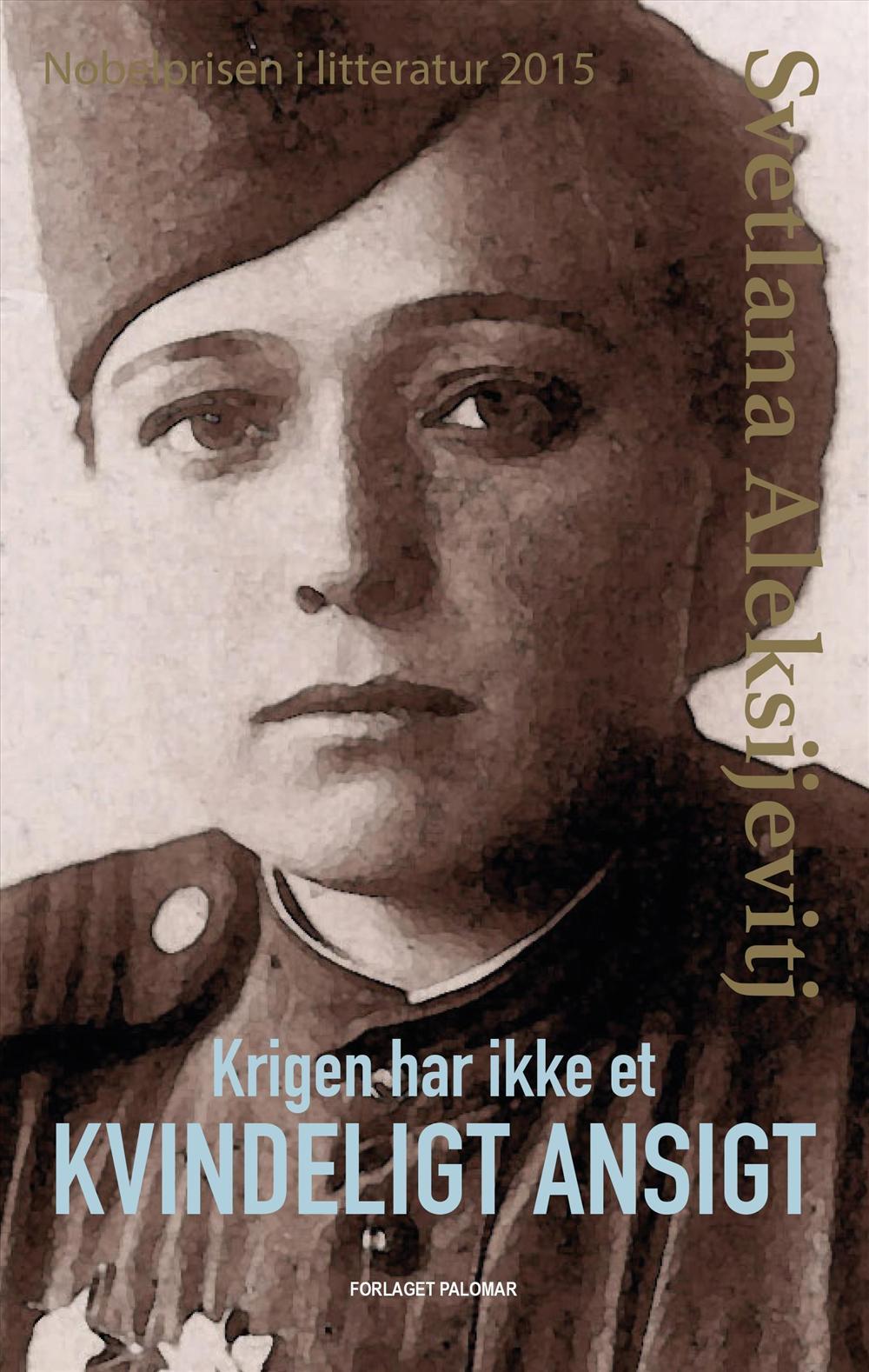 Svetlana Aleksijevitj: Krigen har ikke et kvindeligt ansigt.