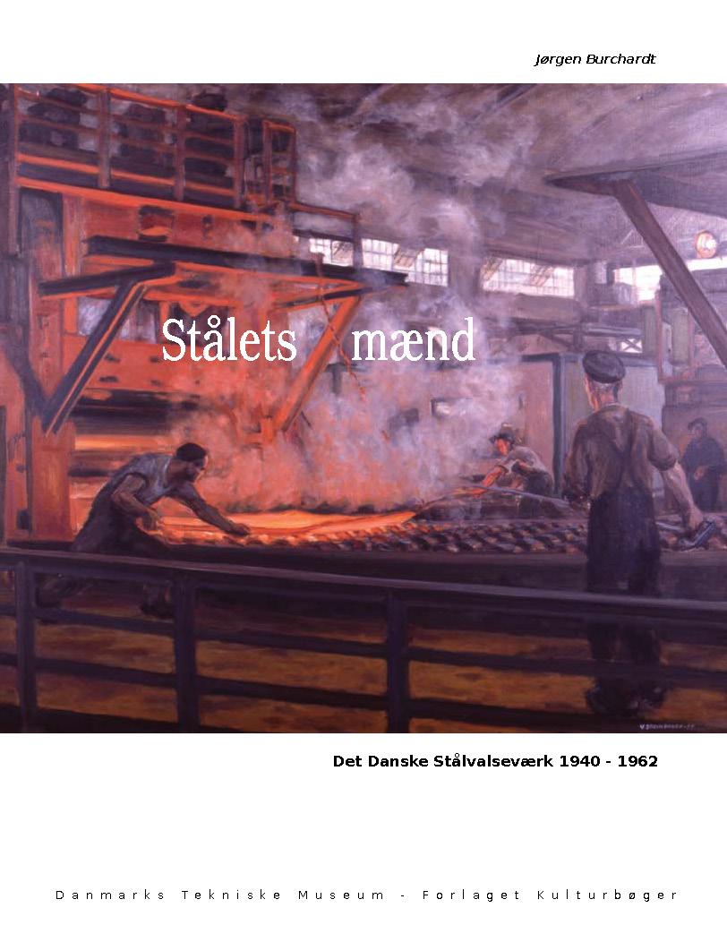 Stålets mænd. Det Danske Stålvalseværk 1940-1962.