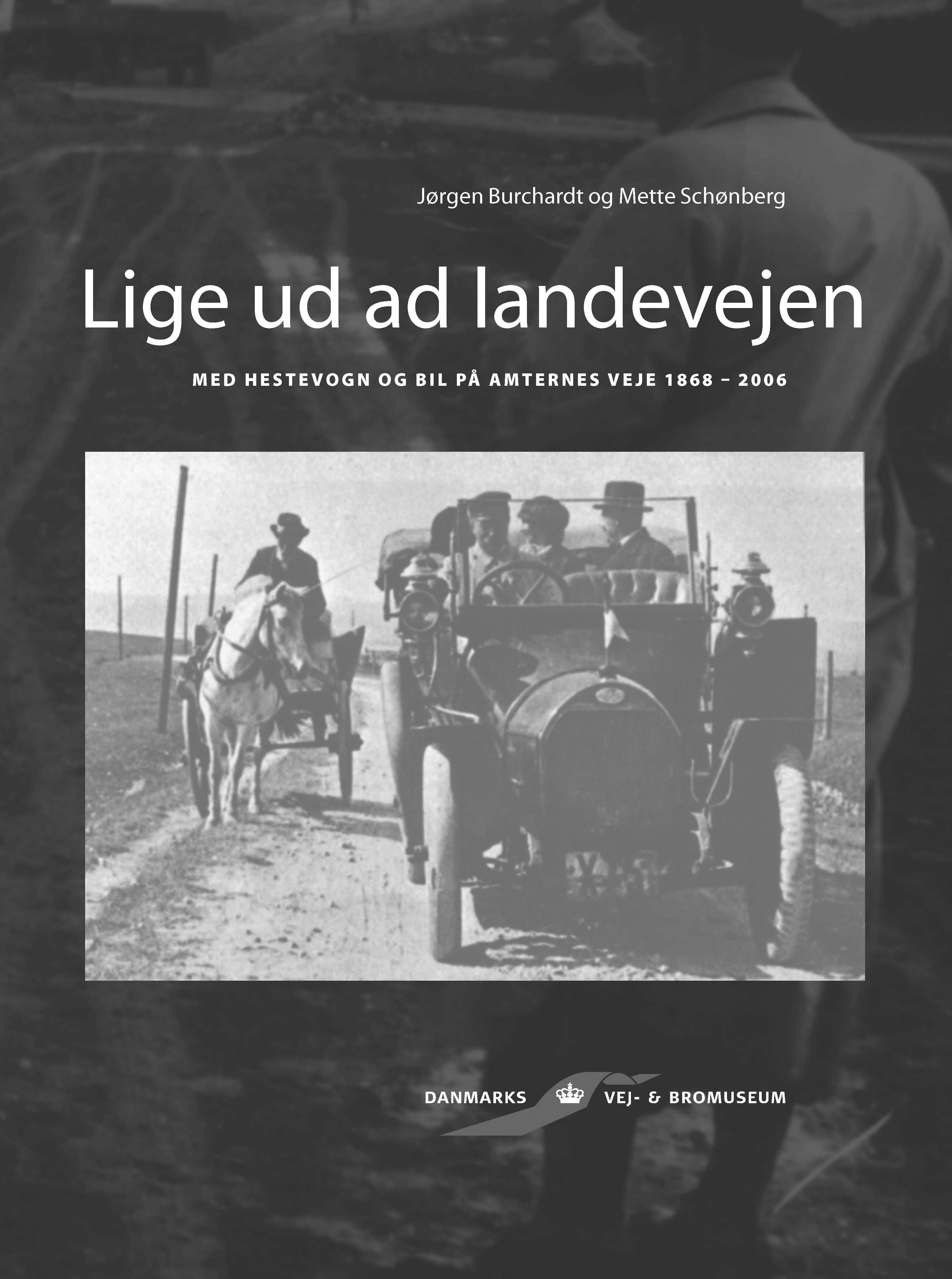 Lige ud ad landevejen Med hestevogn og bil på amternes veje 1868-2006