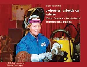 Lydpotter, arbejde og ledelse. Walker Danmark – fra håndværk til multinational business