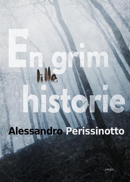 En grim lille historie af Alessandro Perissinotto