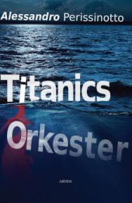 Titanics orkester af Alessandro Perissinotto