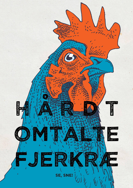 2016, HÅRDT OMTALTE FJERKRÆ