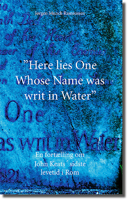 """Here lies one whose name was writ in water"""